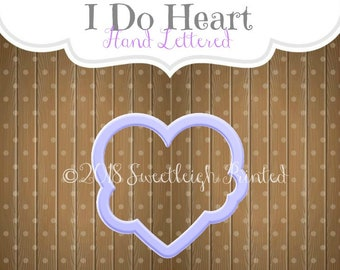 I Do Heart Cookie Cutter. Hand lettered Heart Cookie Cutter.