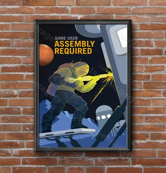 Mars Some User Assembly Required 2016 NASA/JPL Space Travel Recruitment Poster Space Art Great Gift idea Office, man cave Wall Art Kids room