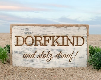 Shabby Chic Shield DORFKIND and proud of it !