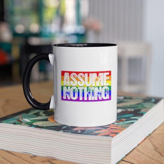 Assume Nothing LGBTQ Gay Pride Flag 11oz Color Accent Mug