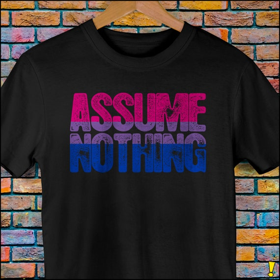 Bisexual Pride Assume Nothing Premium Unisex T-Shirt