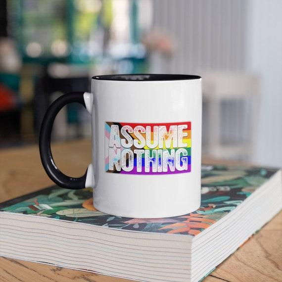 Assume Nothing Lgbtq Progress Pride Flag 11oz Color Accent Mug
