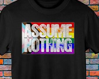 Assume Nothing LGBTQ Progress Pride Flag Premium Unisex T-Shirt