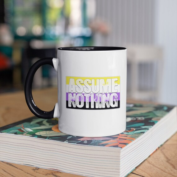 Assume Nothing Nonbinary Enby Pride Flag 11oz Color Accent Mug