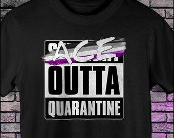 Ace Outta Quarantine - Asexual Pride Unisex T-Shirt
