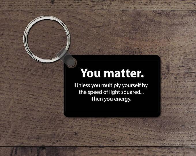 You Matter key chain