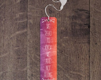 We read to know we are  not alone aluminum bookmark