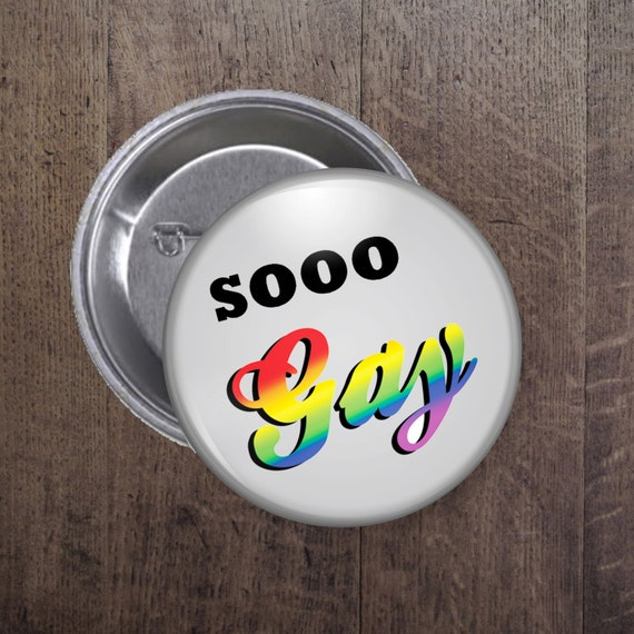 Sooo Gay button