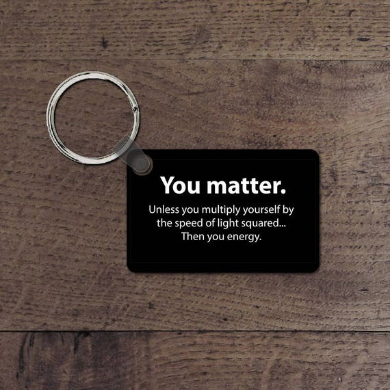 You Matter key chain