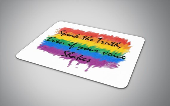 Speak the truth mouse pad