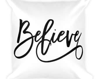 Believe - Square Pillow