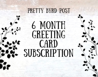 6 Month Greeting Card Subscription - Card Subscription Service - Customized Cards - Customized Subscription - 3 Cards Each Month