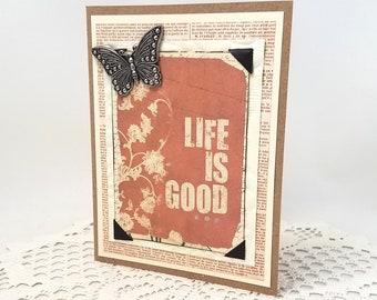 Life is Good Card - Inspirational Card - Positivity Card - Butterfly Card - Rustic Style Card - Vintage Newsprint - Blank Card