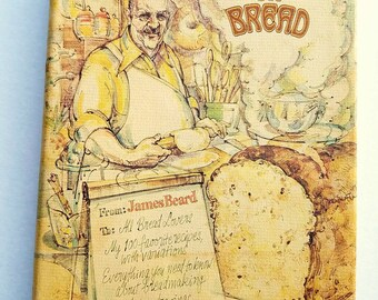 "Signed ""Beard on Bread."" James Beard autograph. Ninth printing, 1977. Baking. Wedding gift. Housewarming. Famous chefs. Bread recipes."