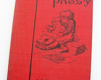 Story of Patsy by Kate Douglas Wiggin. 1889 copyright. Sunnybrook farm author. Kindergarten. Children's literature. Kids' classics