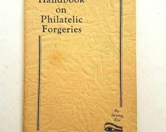 """1948 Spying Eye """"Handbook on Philatelic Forgeries"""" booklet. Philatelic Americans. Ben Newman. Stamp collecting reference. Stamp forgeries"""