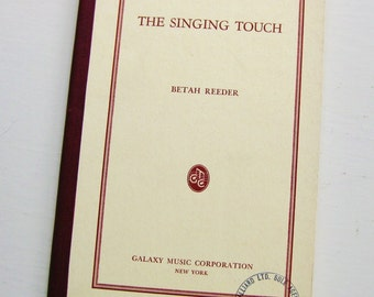 "1943 ""The Singing Touch"" Betah Reed. Galaxy Music Corp. Pianos. Musical instruction.  Musicians. Piano teacher. Music reference."