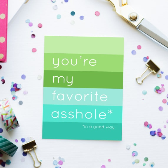 Funny Love You Card Youre My Favorite Asshole Card Etsy