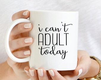 Adulting Coworker Funny Gift | I Can't Adult Today Mug | Adulting Coffee Mug