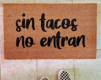 Sin Tacos No Entran Doormat. No tacos no entry doormat. Custom Sin Tacos no entran doormat, Doormats in spanish, Tacos Doormat, Latino mat