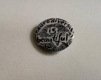 Neurodiversity is beautiful - pin badge button