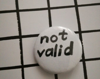 Not valid - pin badge button