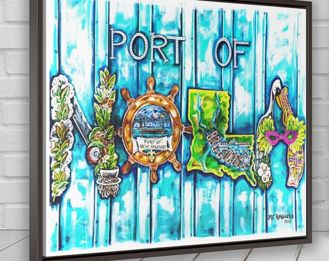 Port of Nola |  Horizontal Framed Premium Gallery Wrap Canvas | New Orleans Inspired Art | Various Sizes