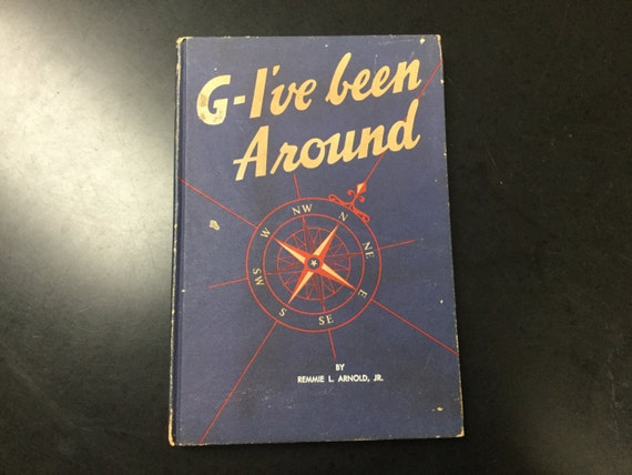 G-I've Been Around by Remmie L  Arnold, Jr  - WWII GI service journal scrap  book unused