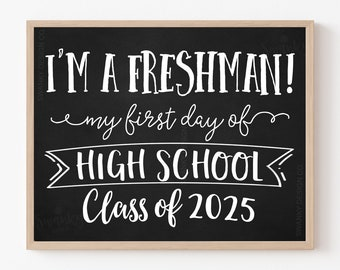 Printable First Day of Freshman Year, First Day of High School Sign, First Day of 9th Grade, First Day of School Chalkboard, Freshman Year
