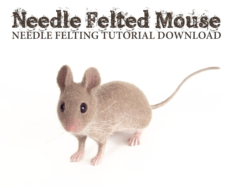 Needle Felting Tutorial Download: Mouse