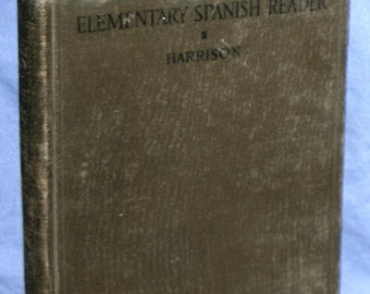 1912 textbook : An Elementary Spanish Reader by E S Harrison - stories & lessons