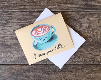 I Miss You a Latte Greeting Card