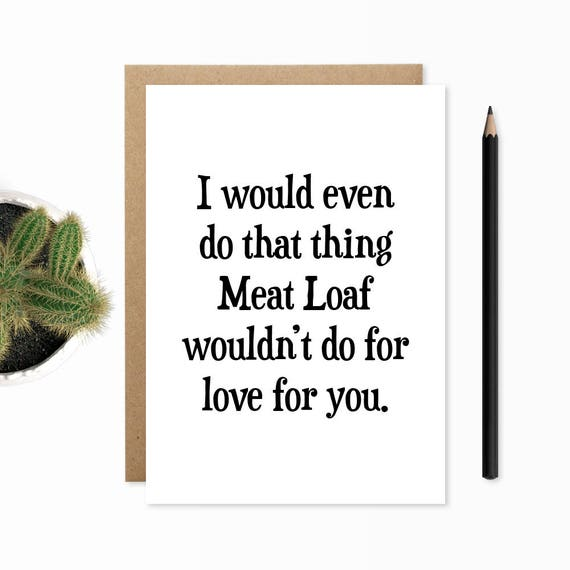 Funny Valentines Card Meat Loaf Funny Cards Funny Etsy