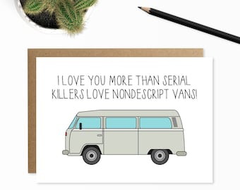 Serial Killer Card, Inappropriate Card, Funny Valentines Card, I love You More Than, Funny Anniversary Card, Quirky Card, Serial Killers