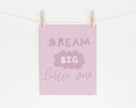 11 x 14 Dream Big Little One Quote Art Print- Nursery Print Wall Art Baby Kids Room Printable Decor - DIGITAL DOWNLOAD