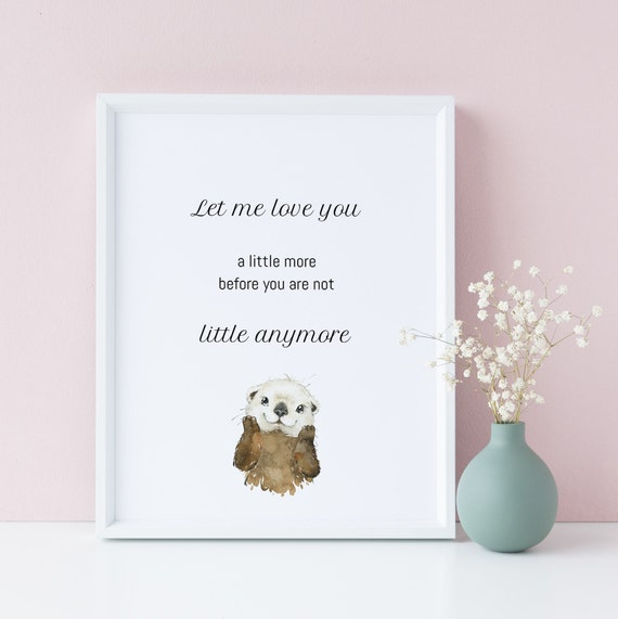 8 x 10 Let Me Love You a Little More Watercolor Otter Animal Print- Nursery Decor, Kids Room Baby Wall Art Decor - DIGITAL DOWNLOAD