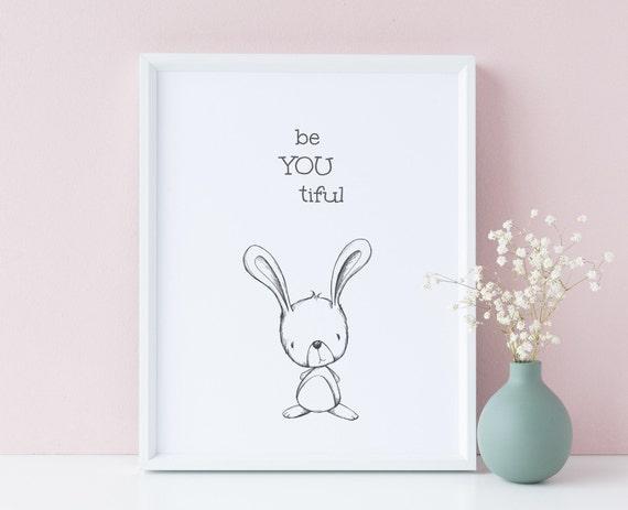 8 x 10 Be You Tiful  - Beyoutiful Bunny Drawing Animal Quote Print- Nursery Kids Room Baby Wall Art - DIGITAL DOWNLOAD