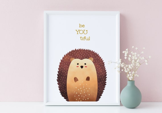 8 x 10 Be You Tiful  - Beyoutiful Watercolor Hedgehog Woodland Animal Quote Print- Nursery Kids Room Baby Wall Art Decor - DIGITAL DOWNLOAD