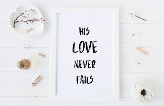 8 x 10 His Love Never Fails - Bible Scripture Devotional Nursery Print- Decor Baby Girl - Boy Room Printable Decor - DIGITAL DOWNLOAD
