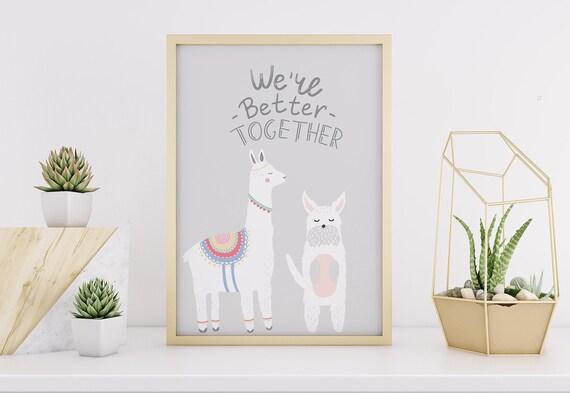 8 x 10 We Are Better Together Llama and Dog Print- Boho Nursery Decor Print Wall Art Baby Girl - Boy Room Printable Decor - DIGITAL DOWNLOAD
