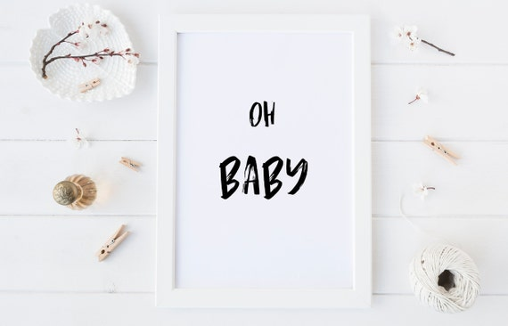 8 x 10 Oh Baby - Minimalism Black and White Print- Nursery Decor Wall Art Baby Girl - Boy Room Printable Decor - DIGITAL DOWNLOAD