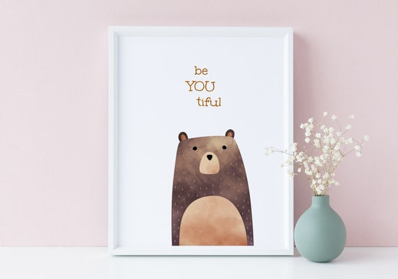8 x 10 Be You Tiful  - Beyoutiful Watercolor Bear Woodland Animal Quote Print- Nursery Kids Room Baby Wall Art Decor - DIGITAL DOWNLOAD