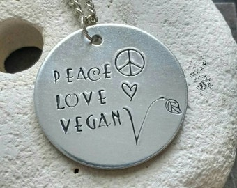 "Peace Love Vegan necklace - vegan jewellery - vegan necklace - jewelry - animal rights jewellery - handstamped 32mm pendant on 18"" chain"
