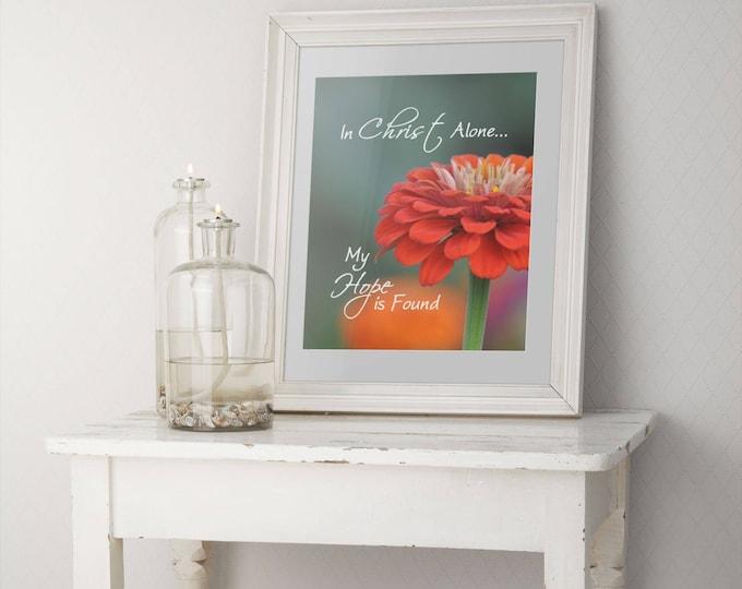 Free Shipping! - In Christ Alone Zinnia 8x10 Fine Art Print