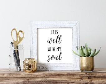 """It is well with my soul //  Printable Art // Home Decor //  8""""x10"""""""