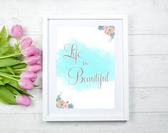 Life Is Beautiful Print. Typography. Motivational Quotes. Inspirational Quotes. Home decor. Gifts.Prints. Art.