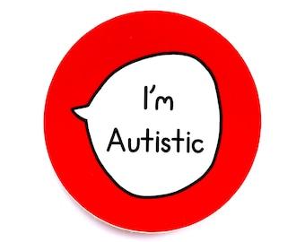 Vinyl Sticker 8cm - I'm Autistic - Red - Autism Aspergers Neurodiversity