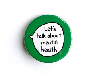 Let's Talk About Mental Health - Pin Badge Button