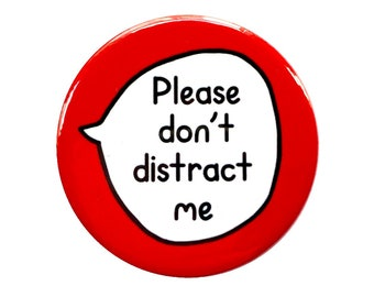 Please Don't Distract Me - ADHD Autistic Neurodiversity - Pin Badge Button
