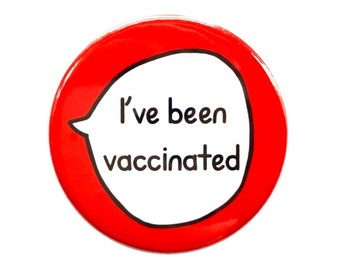 I've Been Vaccinated - Pin Badge Button